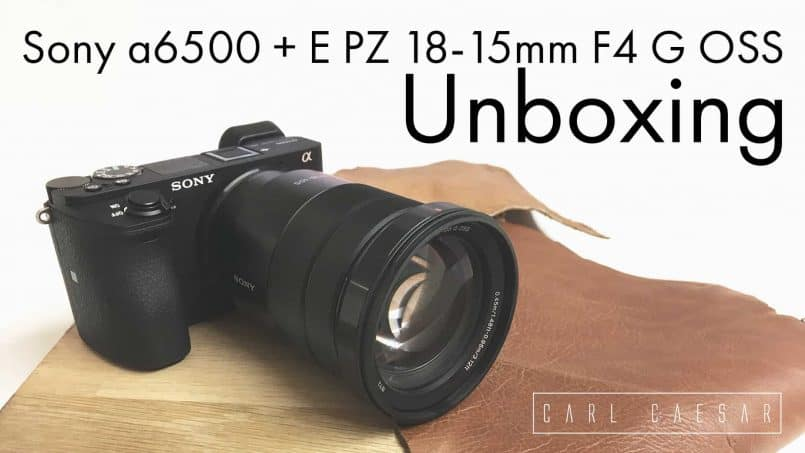 SONY A6500 + E PZ 18-105MM F4 G OSS { Unboxing