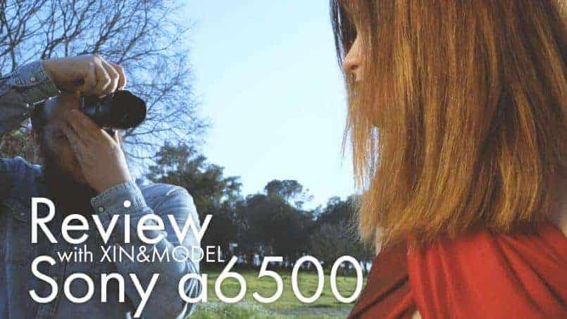 Sony a6500 Review con Xin y una modelo